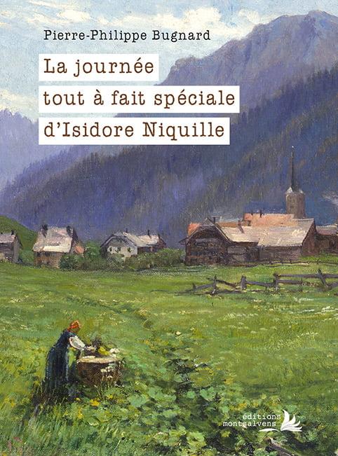 Pierre-Philippe Bugnard, La journée tout à fait spéciale d'Isidore Niquille